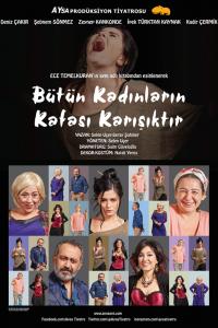 """Ece Temelkuran'ın aynı adlı eserinden uyarlanan """"Bütün Kadınların Kafası Karışıktır"""" komedi tiyatro oyunu izleyicilerle buluşacak."""