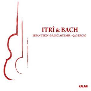 2012 yılının Unesco tarafından Itrî yılı ilan edilmesi neticesinde çıkmış bir albüm Itrî & Bach…