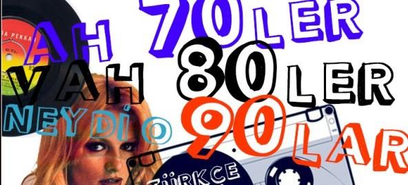 80ʻler ve 90ʻlarda Türkçe Şarkılar