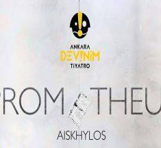"""ANKARA DEVİNİM TİYATRO'dan Yeni Oyun! """"PROMETHEUS"""""""