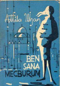 """Attila İlhan """"Ben Sana Mecburum"""""""