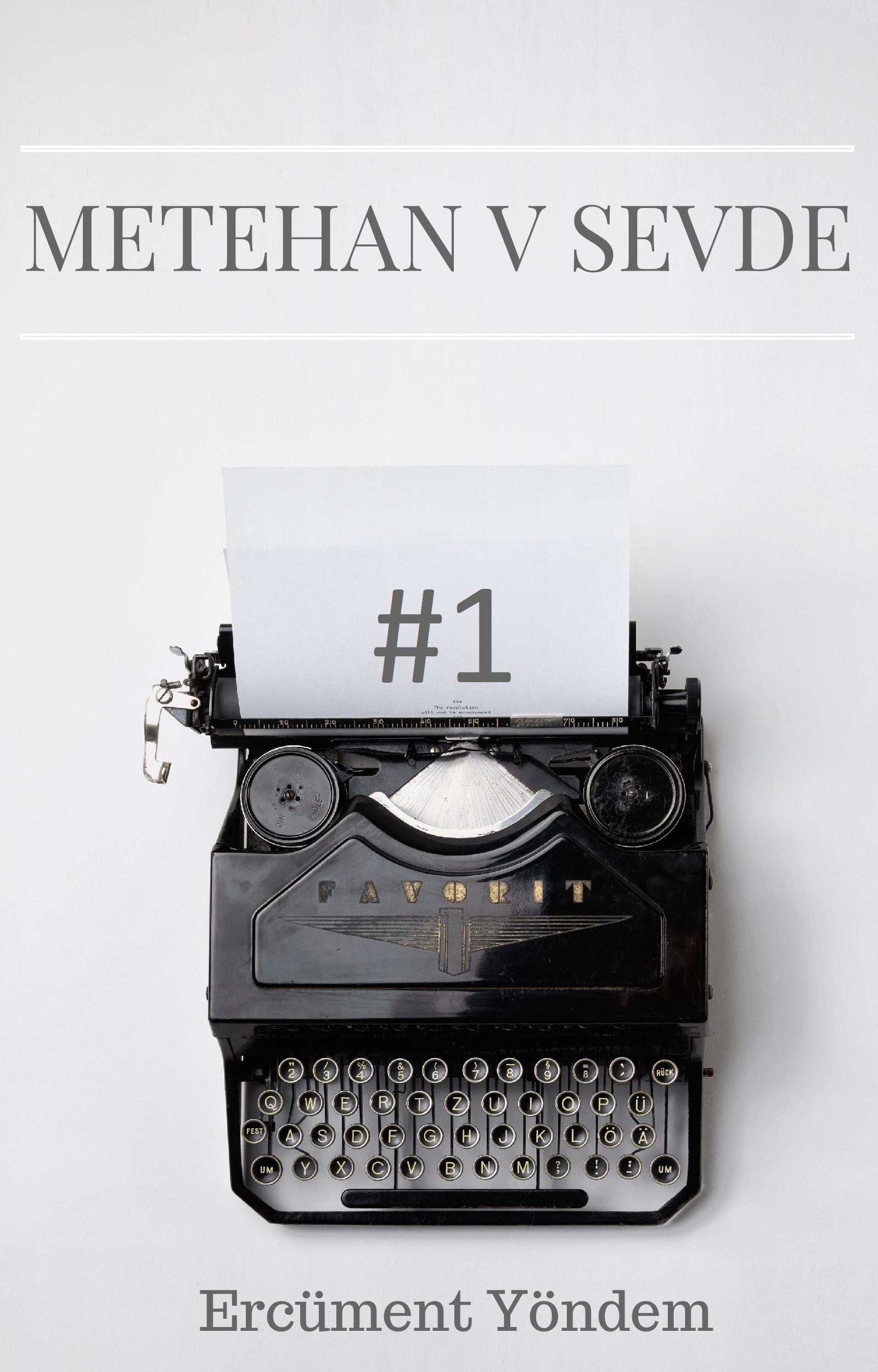 METEHAN V SEVDE #1 – EKSİK BIRAKILMIŞ BİR AŞK HİKAYESİ